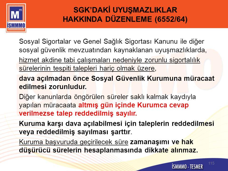 SGK'DAKİ UYUŞMAZLIKLAR HAKKINDA DÜZENLEME (6552/64)