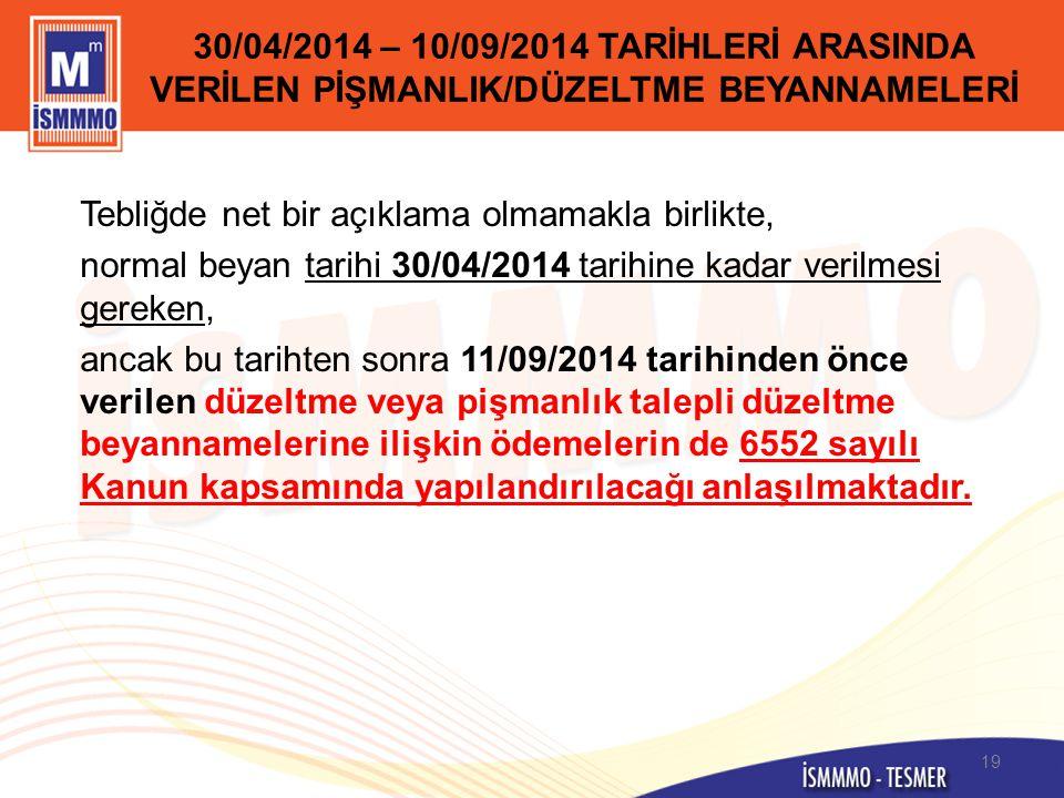 30/04/2014 – 10/09/2014 TARİHLERİ ARASINDA VERİLEN PİŞMANLIK/DÜZELTME BEYANNAMELERİ