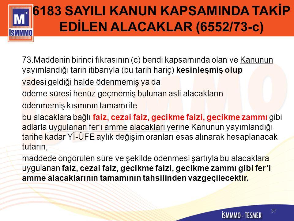 6183 SAYILI KANUN KAPSAMINDA TAKİP EDİLEN ALACAKLAR (6552/73-c)