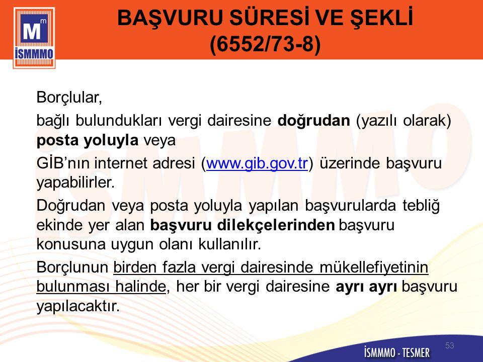 BAŞVURU SÜRESİ VE ŞEKLİ (6552/73-8)