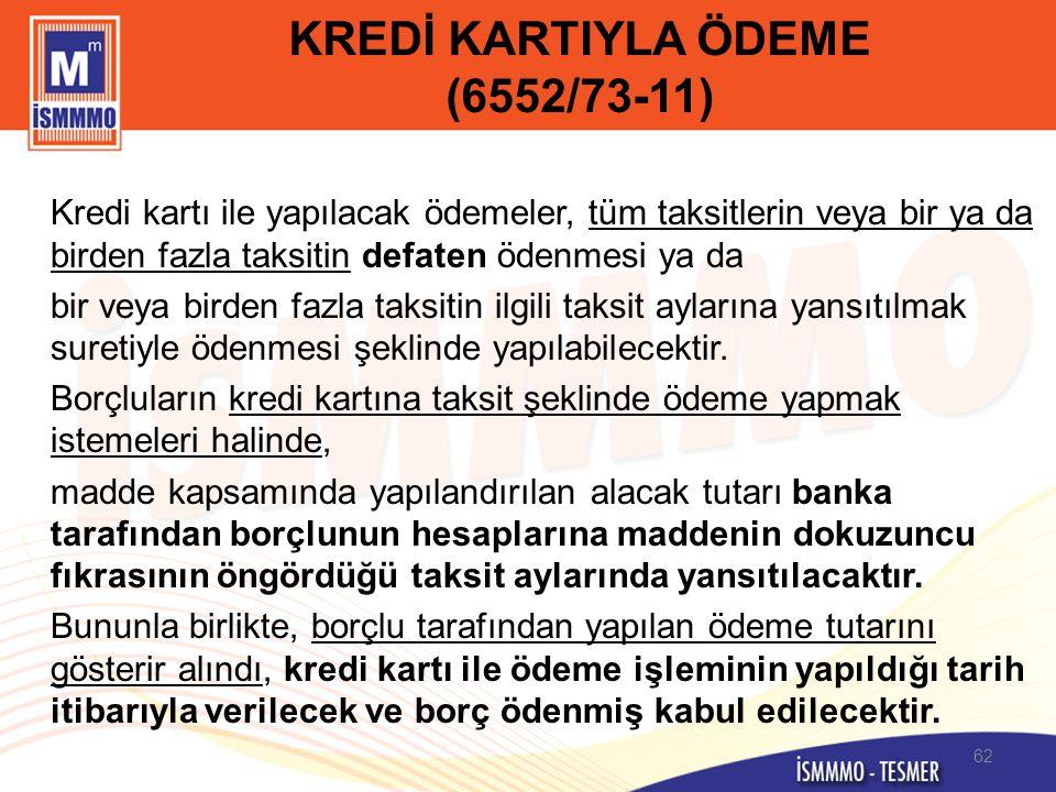 KREDİ KARTIYLA ÖDEME (6552/73-11)