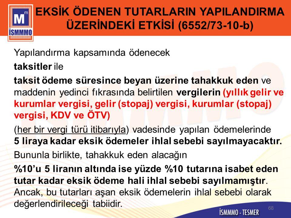 EKSİK ÖDENEN TUTARLARIN YAPILANDIRMA ÜZERİNDEKİ ETKİSİ (6552/73-10-b)