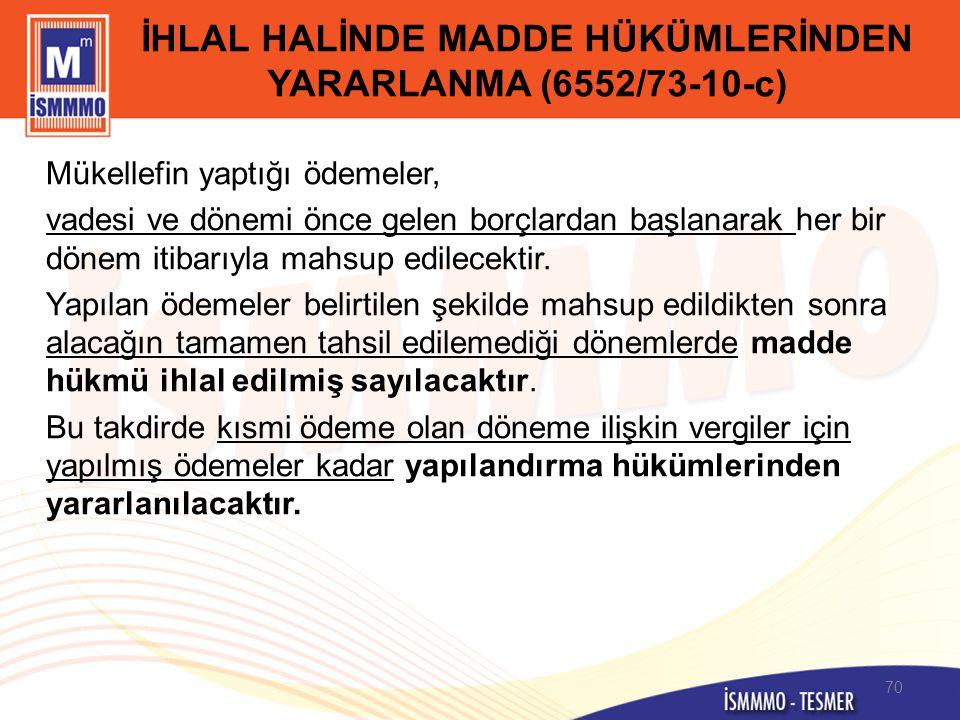 İHLAL HALİNDE MADDE HÜKÜMLERİNDEN YARARLANMA (6552/73-10-c)