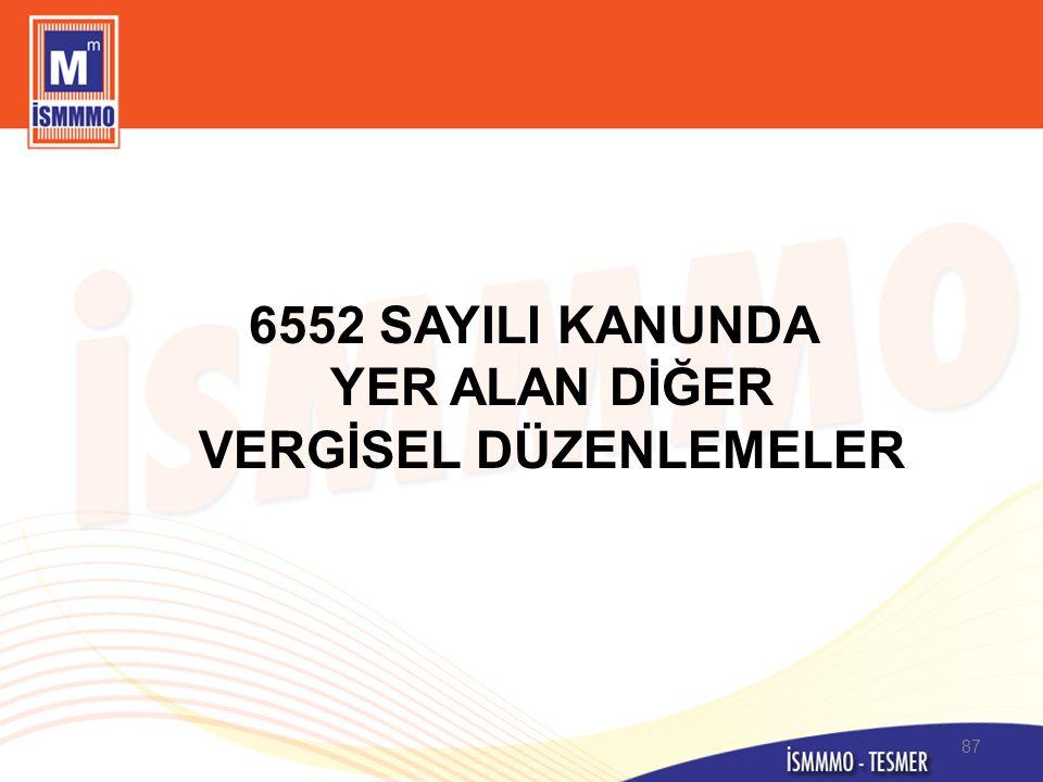 6552 SAYILI KANUNDA YER ALAN DİĞER VERGİSEL DÜZENLEMELER