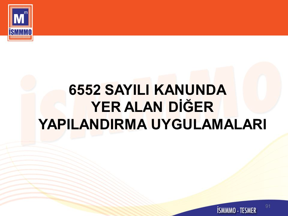 6552 SAYILI KANUNDA YER ALAN DİĞER YAPILANDIRMA UYGULAMALARI