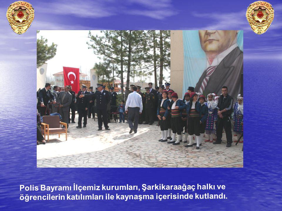 Polis Bayramı İlçemiz kurumları, Şarkikaraağaç halkı ve öğrencilerin katılımları ile kaynaşma içerisinde kutlandı.