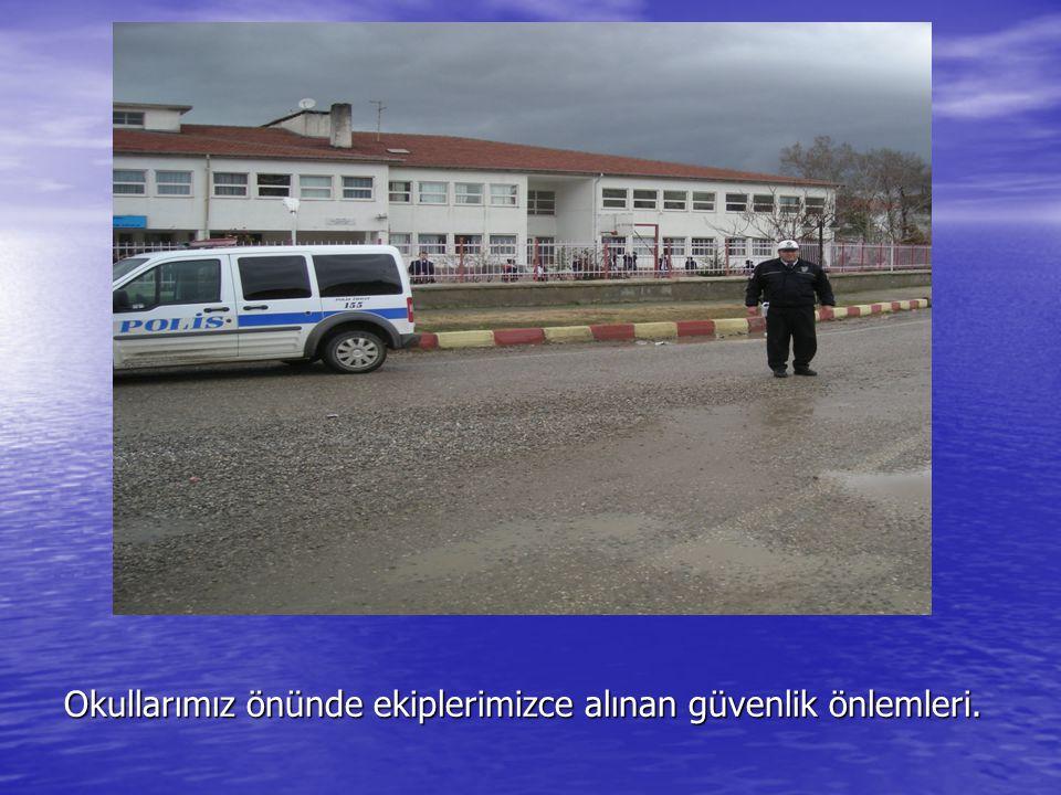 Okullarımız önünde ekiplerimizce alınan güvenlik önlemleri.