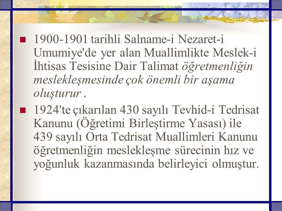1900-1901 tarihli Salname-i Nezaret-i Umumiye de yer alan Muallimlikte Meslek-i İhtisas Tesisine Dair Talimat öğretmenliğin meslekleşmesinde çok önemli bir aşama oluşturur .