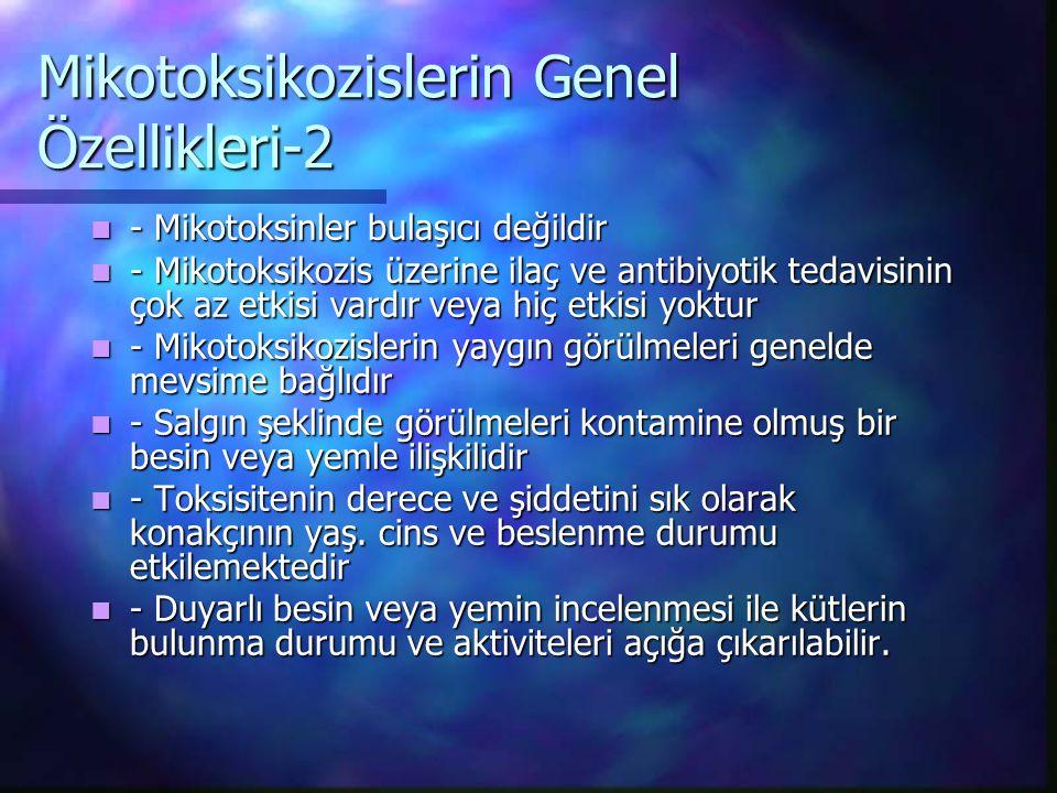 Mikotoksikozislerin Genel Özellikleri-2