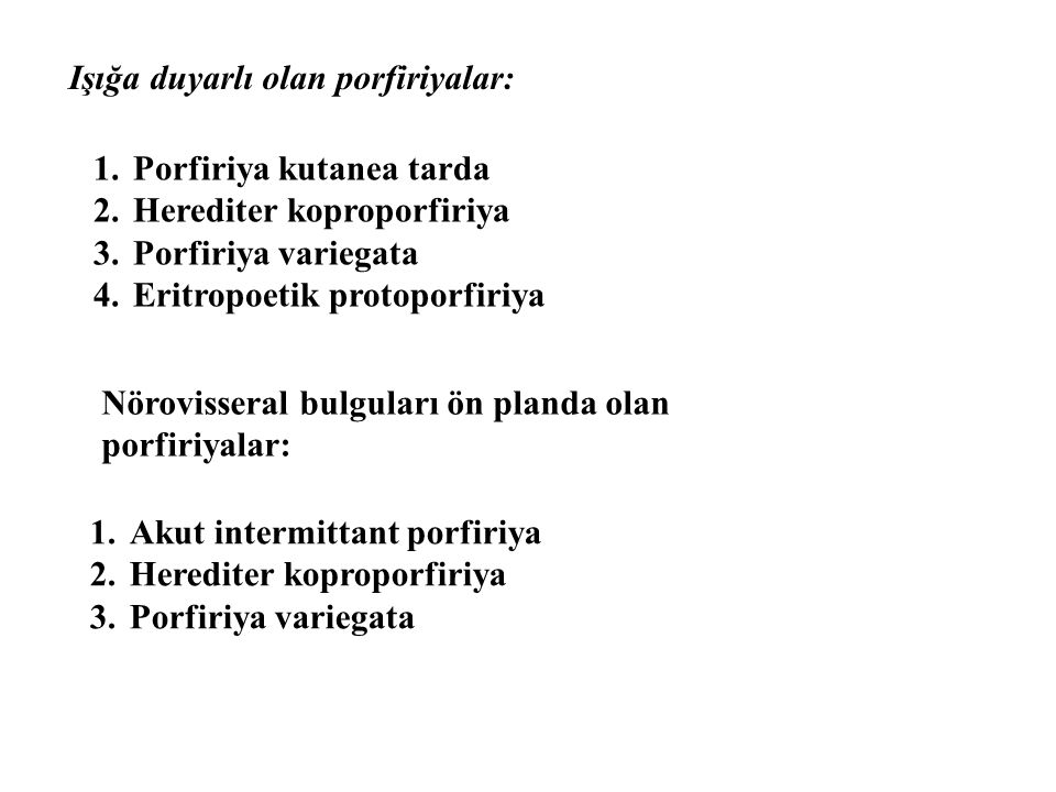 Işığa duyarlı olan porfiriyalar: