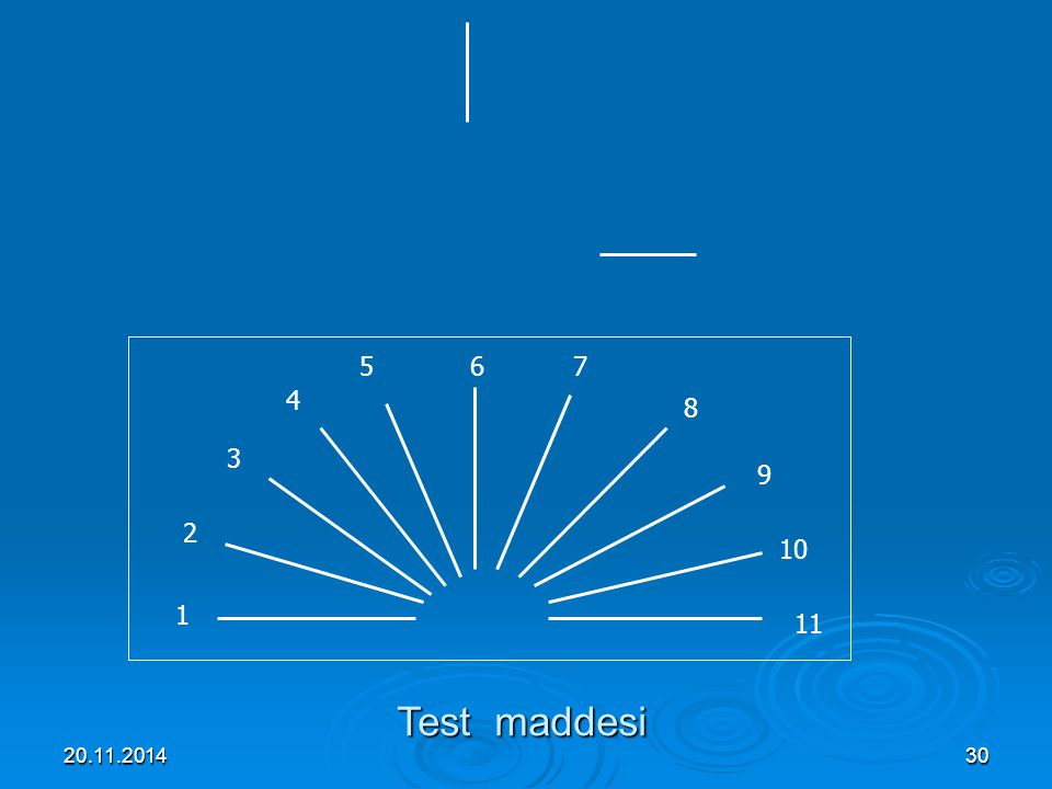 5 6 7 4 8 3 9 2 10 1 11 Test maddesi 07.04.2017