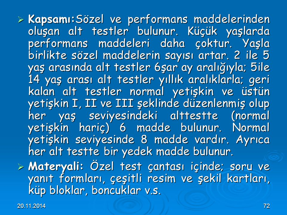Kapsamı:Sözel ve performans maddelerinden oluşan alt testler bulunur