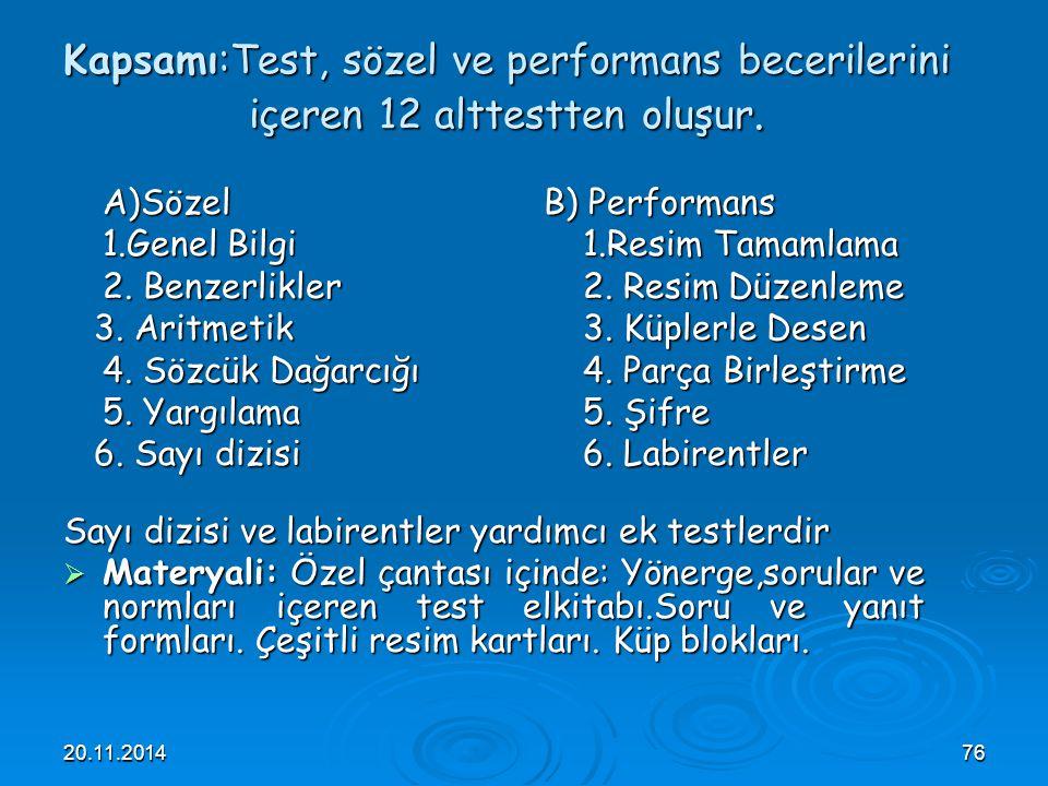 Kapsamı:Test, sözel ve performans becerilerini içeren 12 alttestten oluşur.