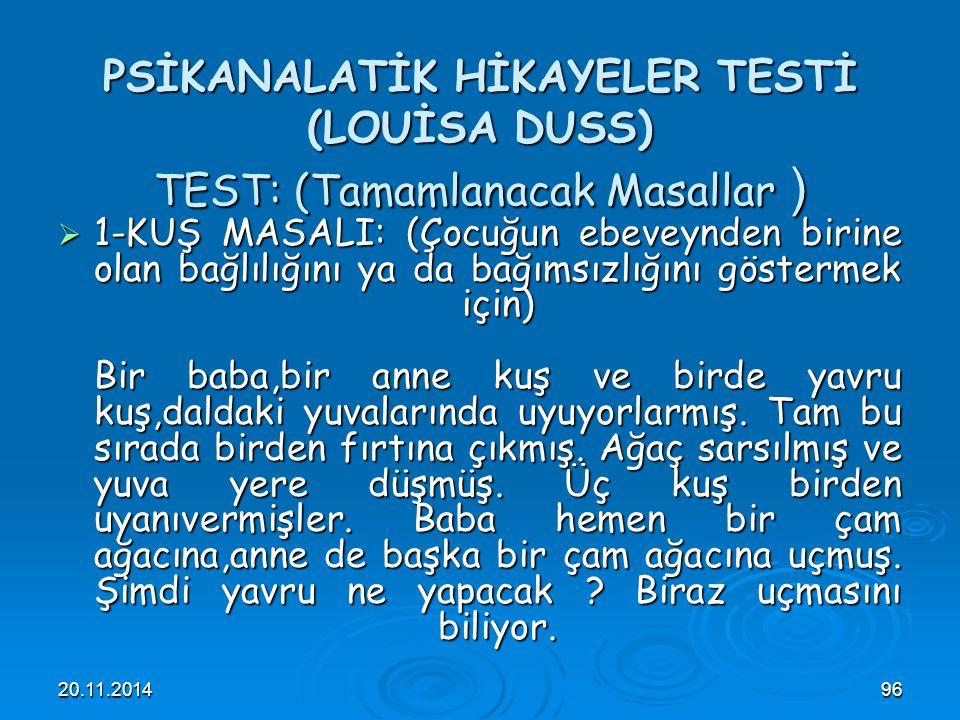 PSİKANALATİK HİKAYELER TESTİ (LOUİSA DUSS) TEST: (Tamamlanacak Masallar )