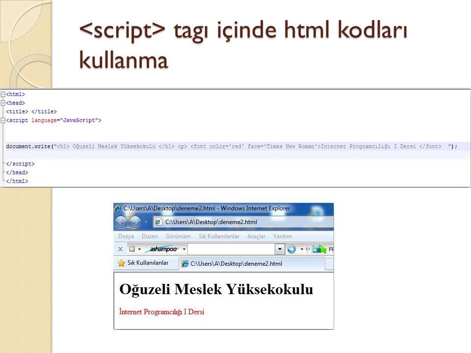 <script> tagı içinde html kodları kullanma
