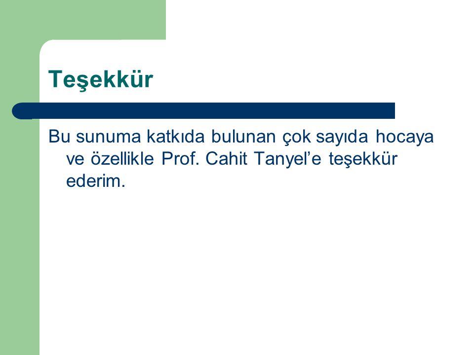 Teşekkür Bu sunuma katkıda bulunan çok sayıda hocaya ve özellikle Prof.