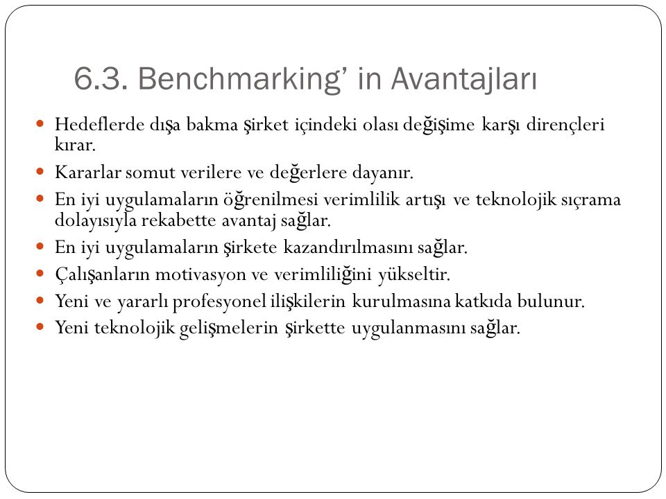 6.3. Benchmarking' in Avantajları