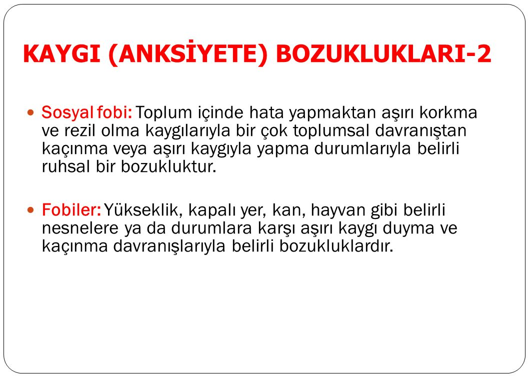 KAYGI (ANKSİYETE) BOZUKLUKLARI-2