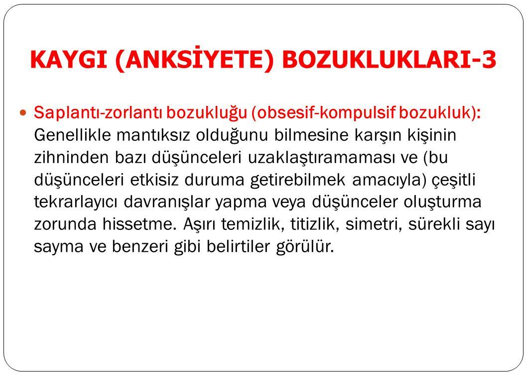 KAYGI (ANKSİYETE) BOZUKLUKLARI-3