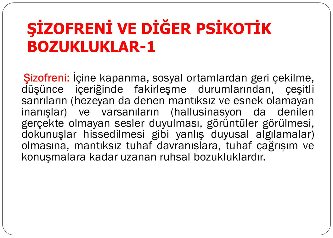 ŞİZOFRENİ VE DİĞER PSİKOTİK BOZUKLUKLAR-1
