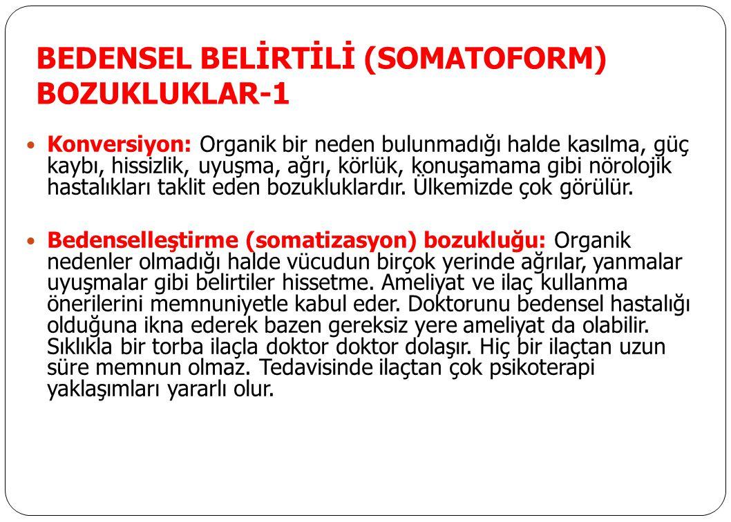 BEDENSEL BELİRTİLİ (SOMATOFORM) BOZUKLUKLAR-1