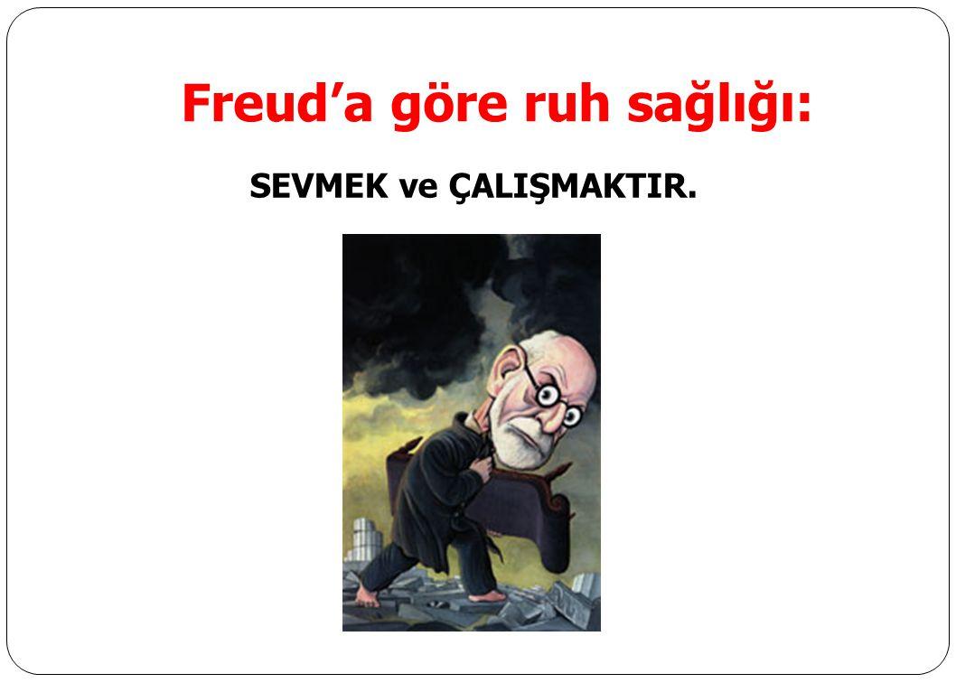 Freud'a göre ruh sağlığı: