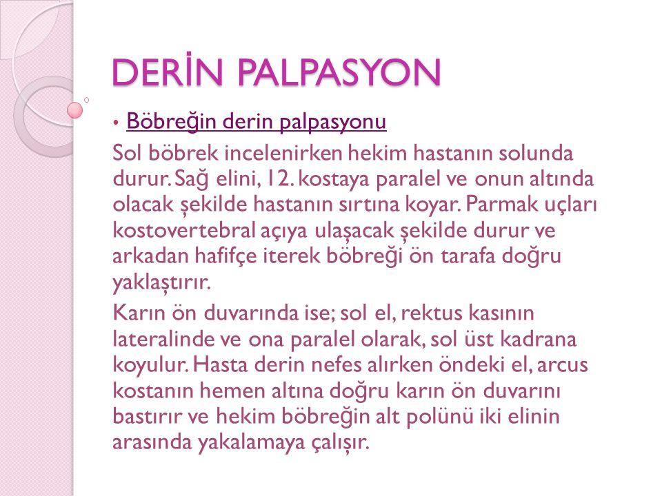 DERİN PALPASYON Böbreğin derin palpasyonu