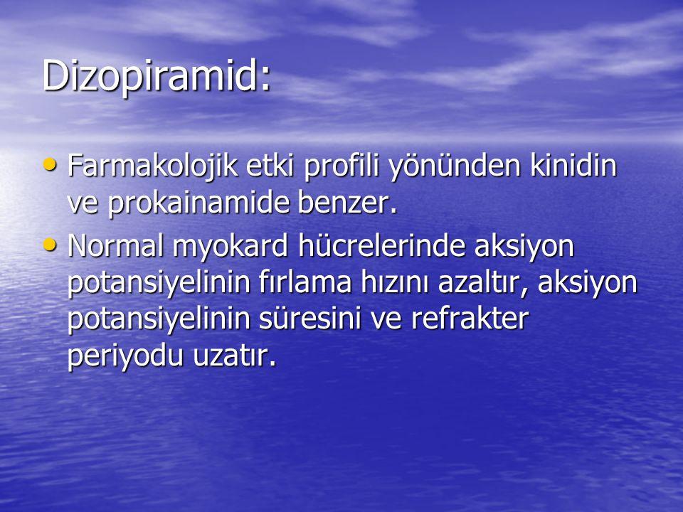 Dizopiramid: Farmakolojik etki profili yönünden kinidin ve prokainamide benzer.