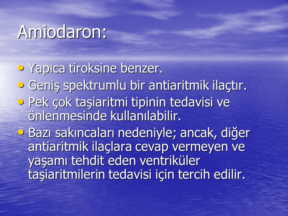 Amiodaron: Yapıca tiroksine benzer.