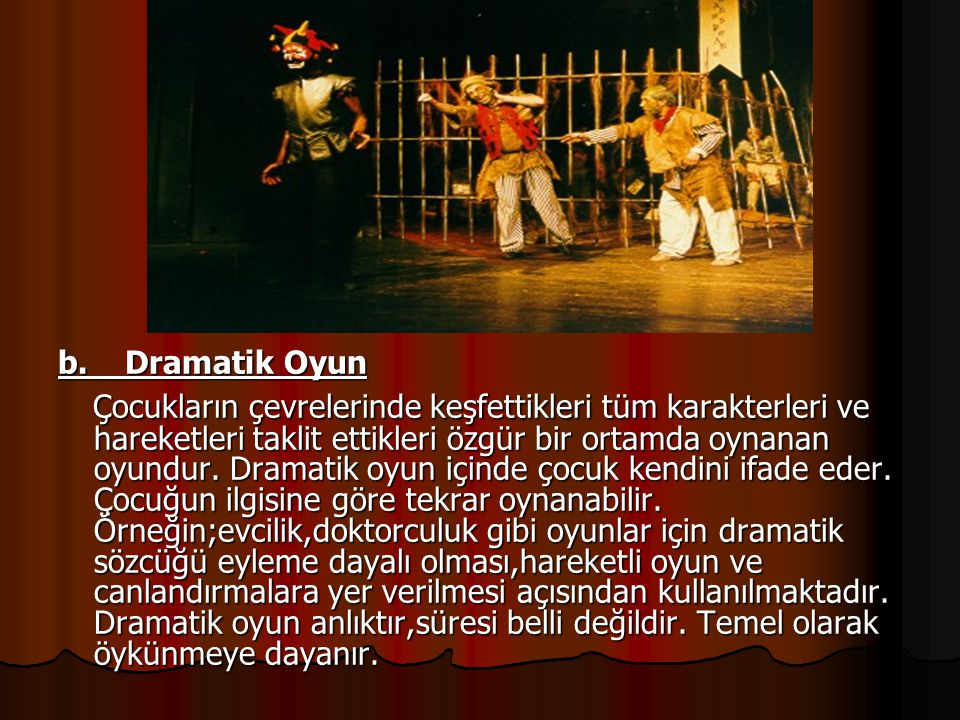 b. Dramatik Oyun
