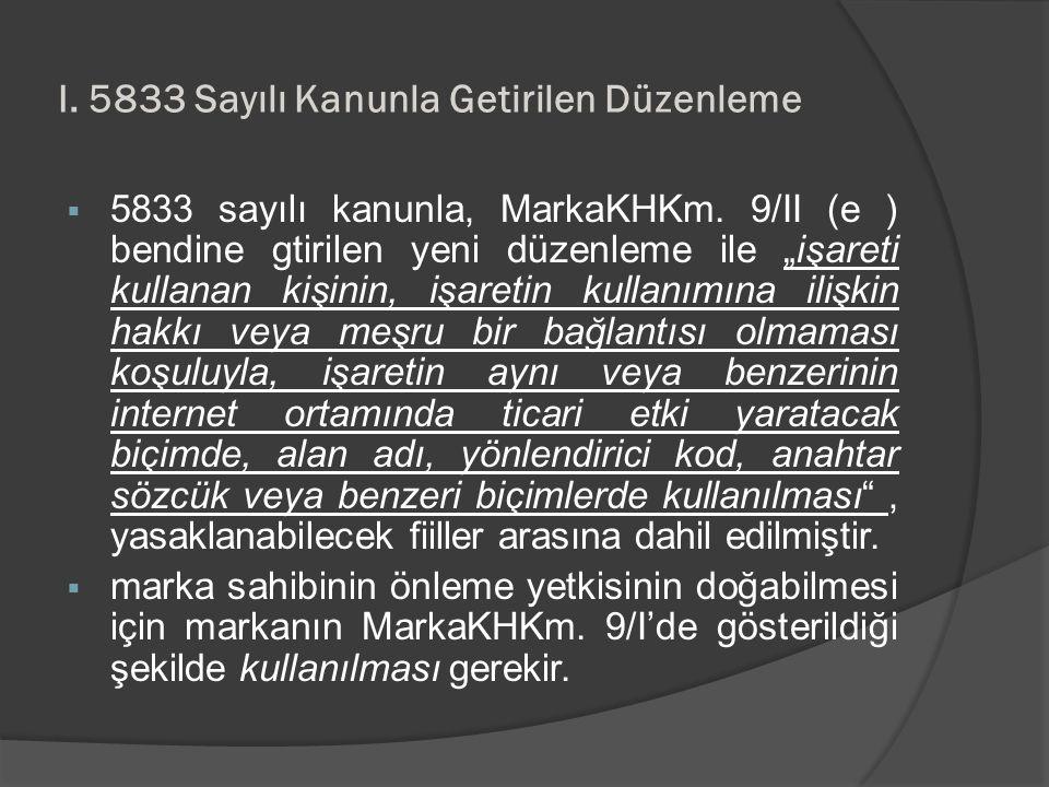 I. 5833 Sayılı Kanunla Getirilen Düzenleme