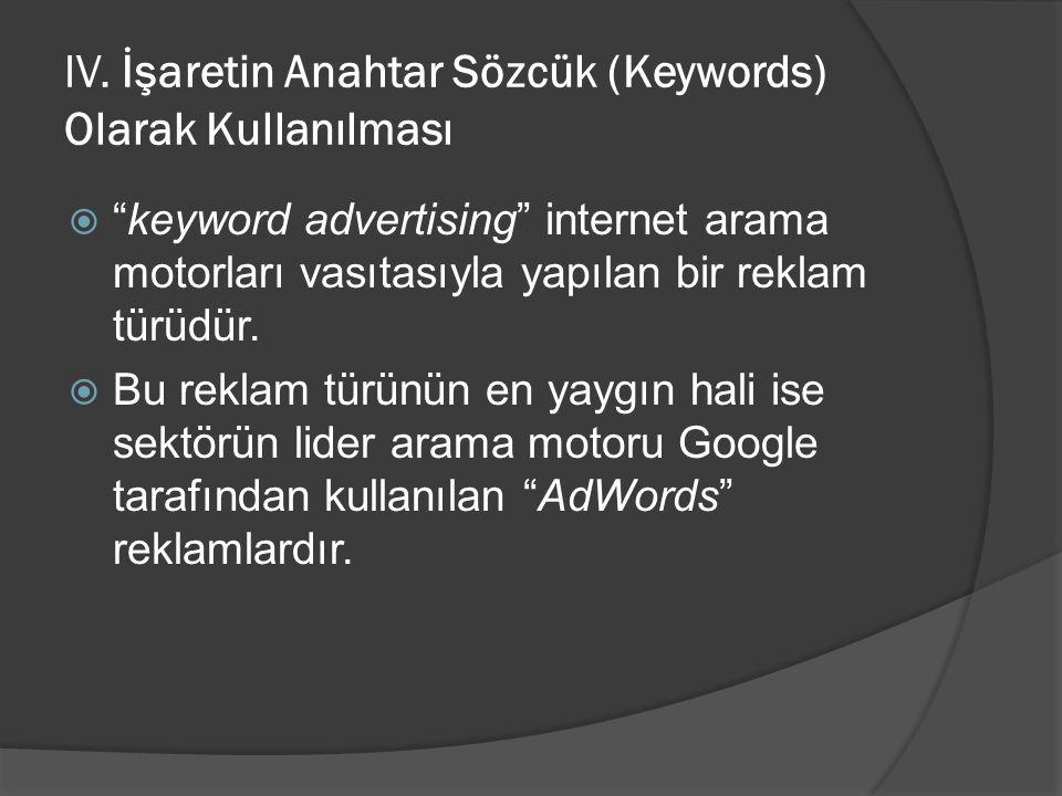 IV. İşaretin Anahtar Sözcük (Keywords) Olarak Kullanılması