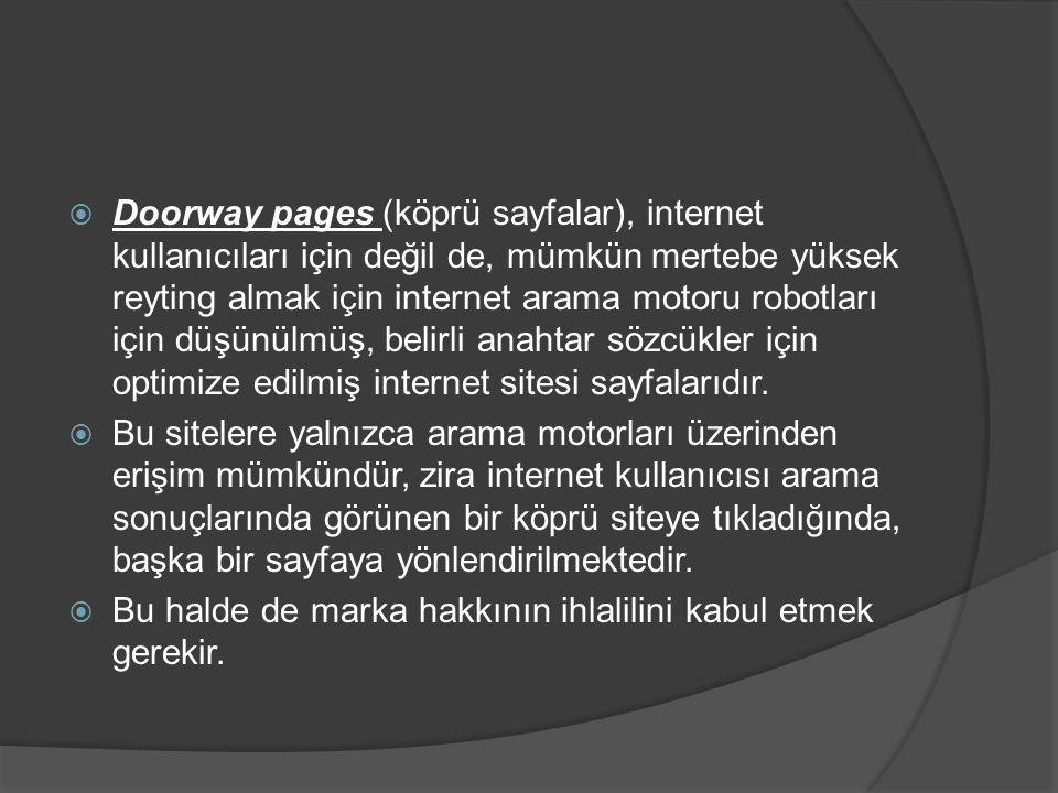 Doorway pages (köprü sayfalar), internet kullanıcıları için değil de, mümkün mertebe yüksek reyting almak için internet arama motoru robotları için düşünülmüş, belirli anahtar sözcükler için optimize edilmiş internet sitesi sayfalarıdır.