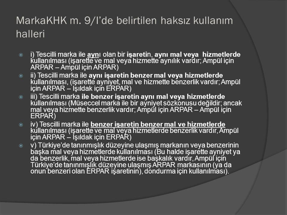 MarkaKHK m. 9/I'de belirtilen haksız kullanım halleri