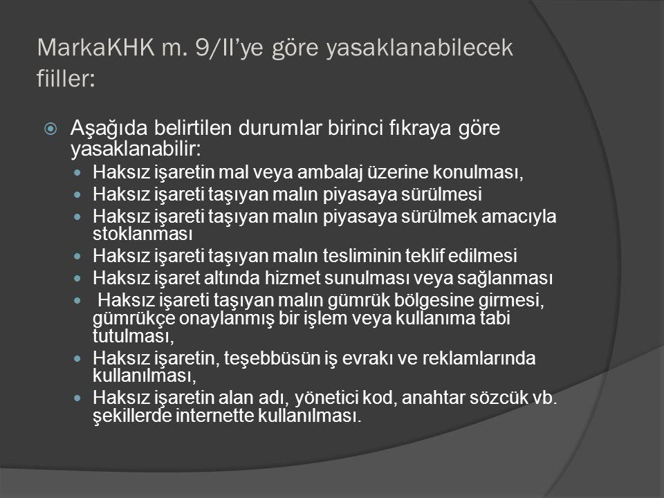 MarkaKHK m. 9/II'ye göre yasaklanabilecek fiiller: