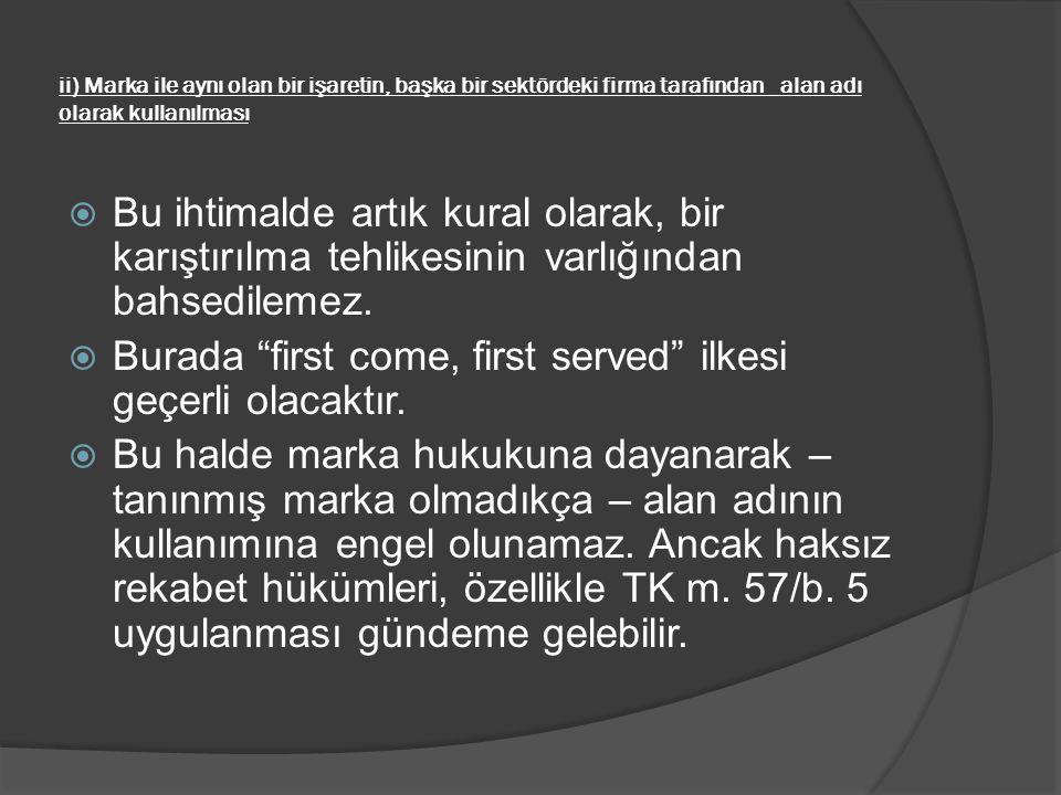 Burada first come, first served ilkesi geçerli olacaktır.
