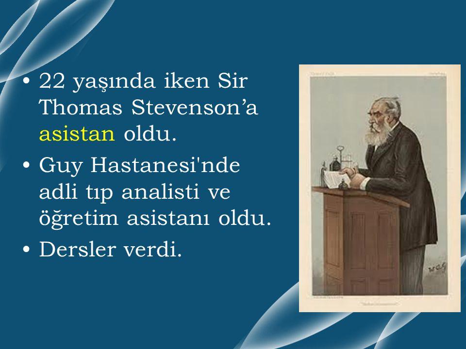 22 yaşında iken Sir Thomas Stevenson'a asistan oldu.