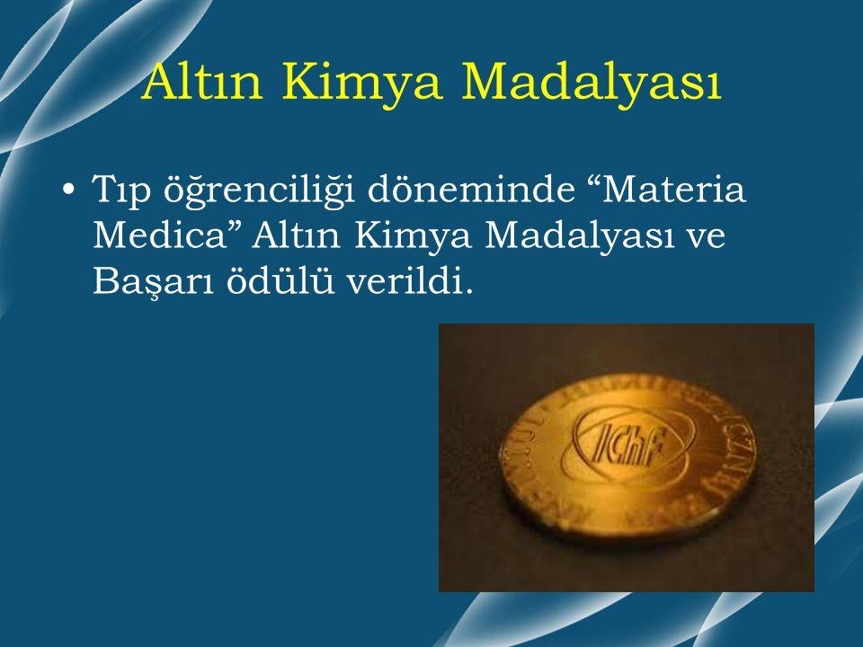 Altın Kimya Madalyası Tıp öğrenciliği döneminde Materia Medica Altın Kimya Madalyası ve Başarı ödülü verildi.