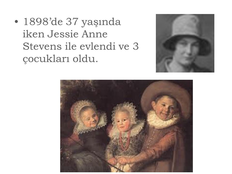 1898'de 37 yaşında iken Jessie Anne Stevens ile evlendi ve 3 çocukları oldu.