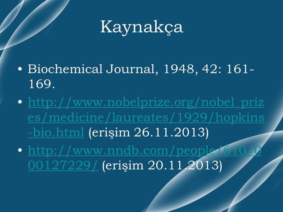 Kaynakça Biochemical Journal, 1948, 42: 161-169.