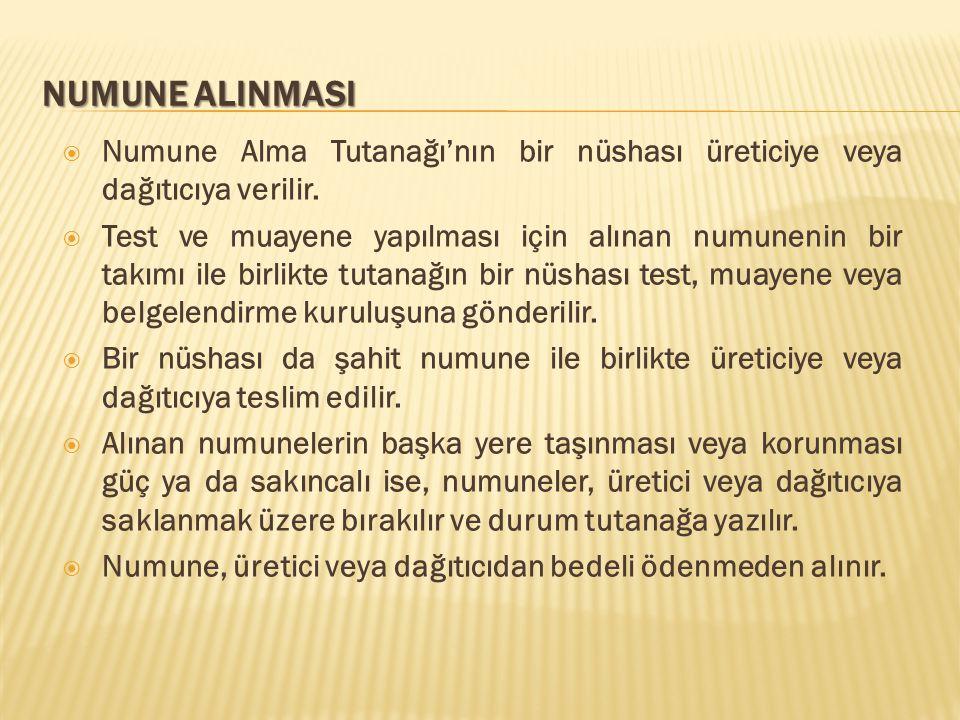 NUMUNE ALINMASI Numune Alma Tutanağı'nın bir nüshası üreticiye veya dağıtıcıya verilir.