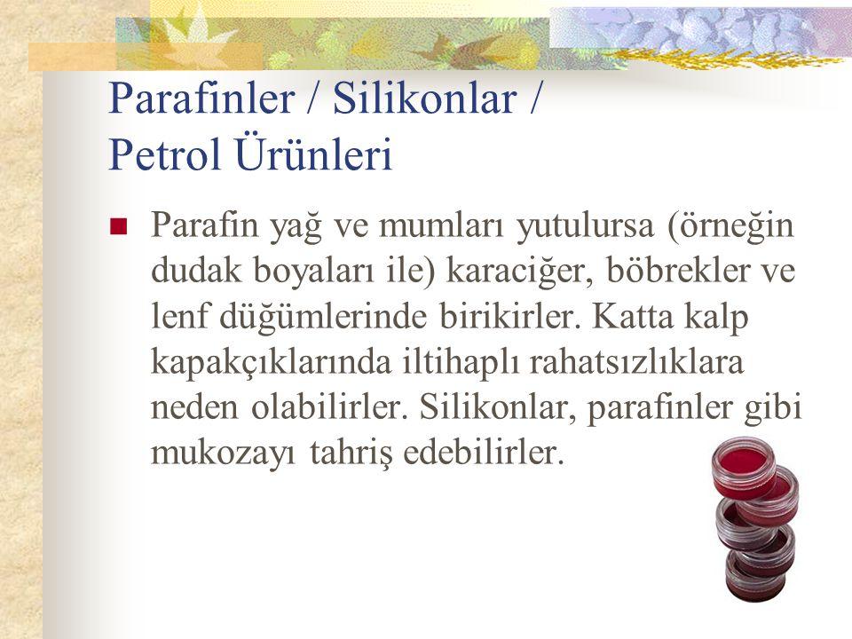 Parafinler / Silikonlar / Petrol Ürünleri