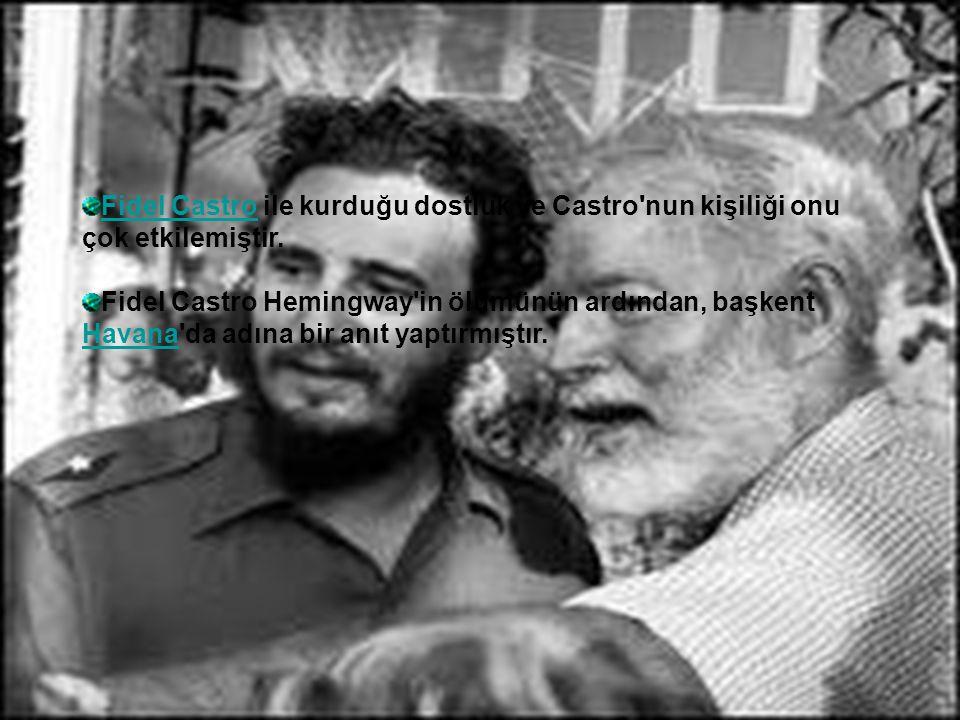 Fidel Castro ile kurduğu dostluk ve Castro nun kişiliği onu çok etkilemiştir.
