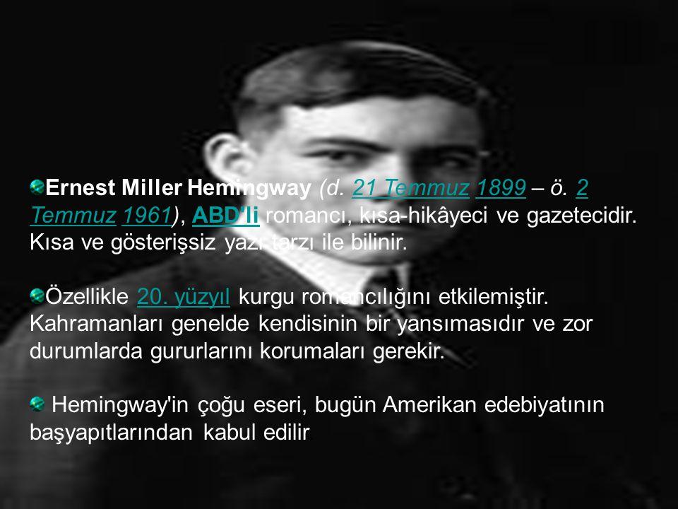 Ernest Miller Hemingway (d. 21 Temmuz 1899 – ö