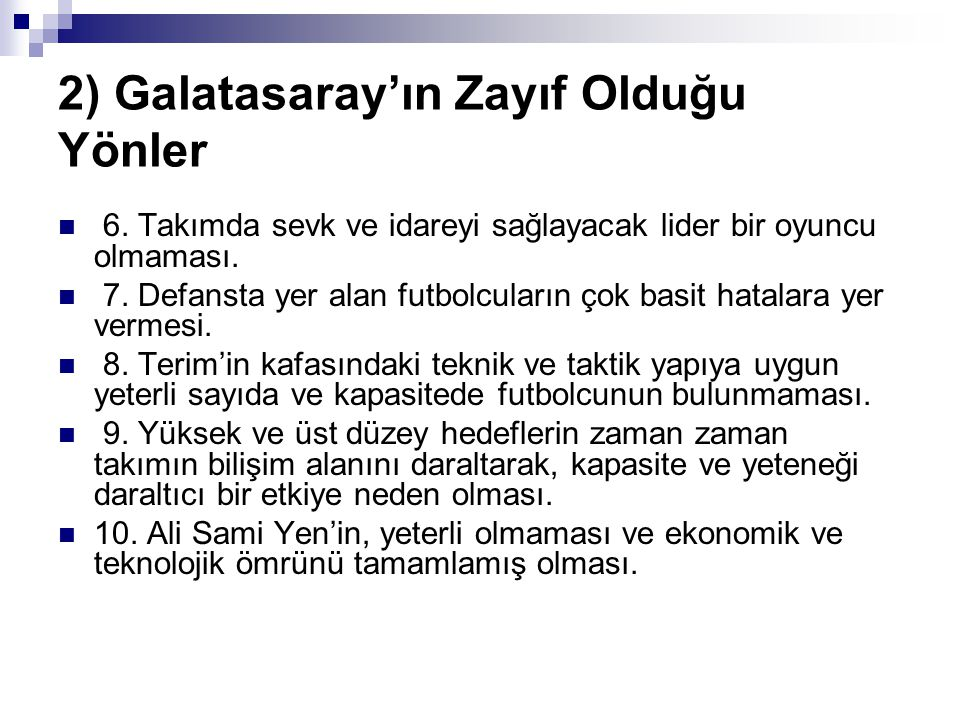 2) Galatasaray'ın Zayıf Olduğu Yönler