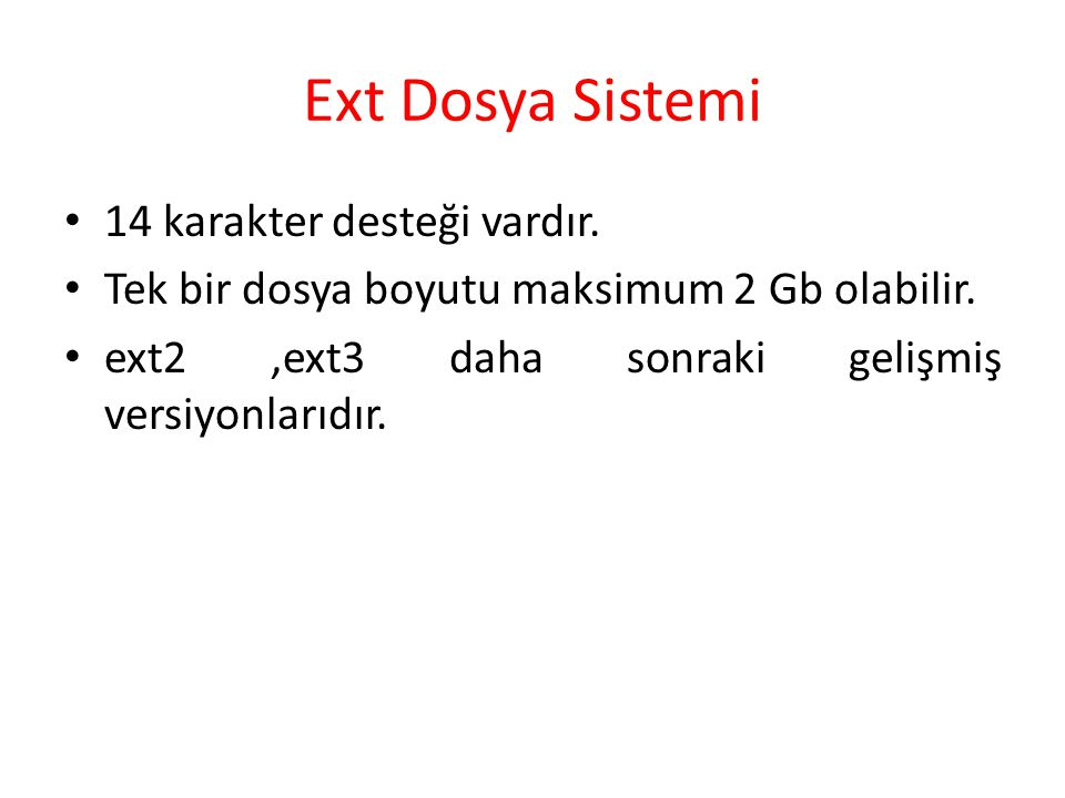 Ext Dosya Sistemi 14 karakter desteği vardır.