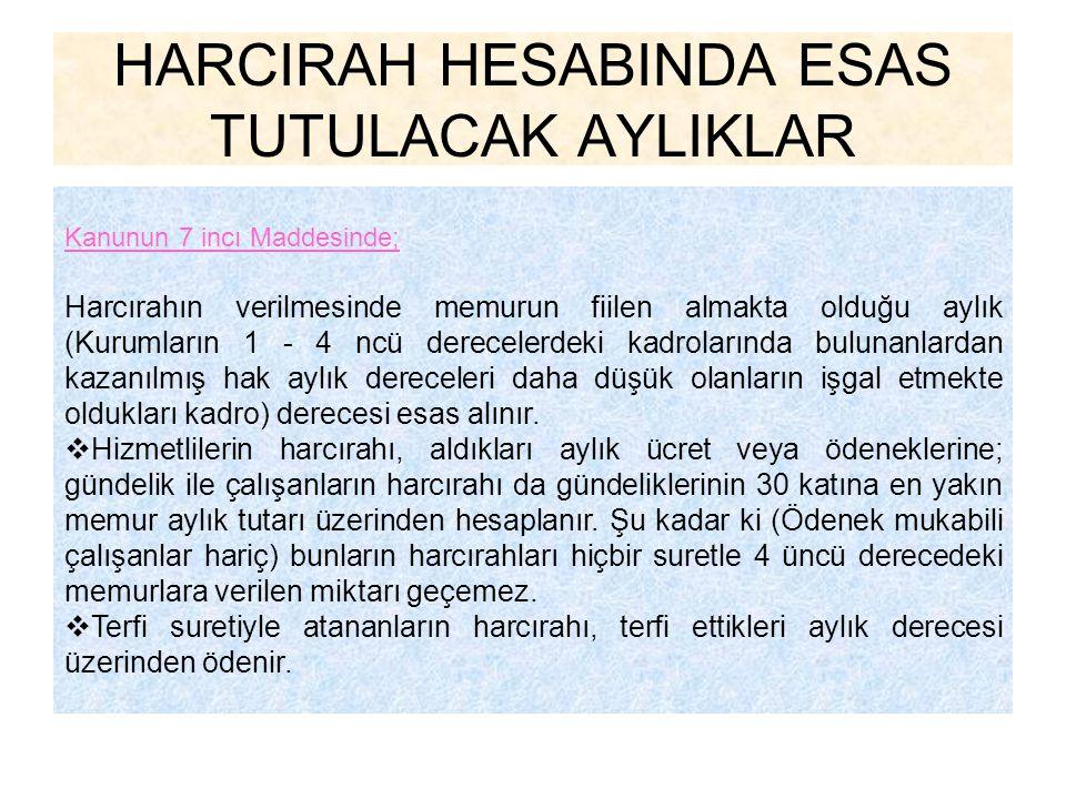 HARCIRAH HESABINDA ESAS TUTULACAK AYLIKLAR