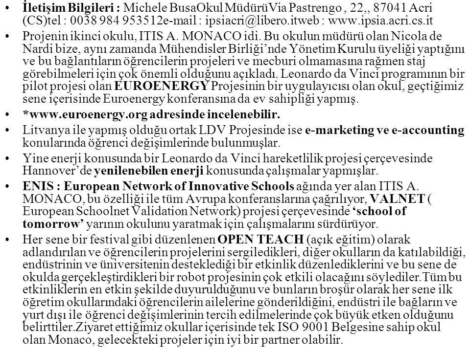 İletişim Bilgileri : Michele BusaOkul MüdürüVia Pastrengo , 22,, 87041 Acri (CS)tel : 0038 984 953512e-mail : ipsiacri@libero.itweb : www.ipsia.acri.cs.it