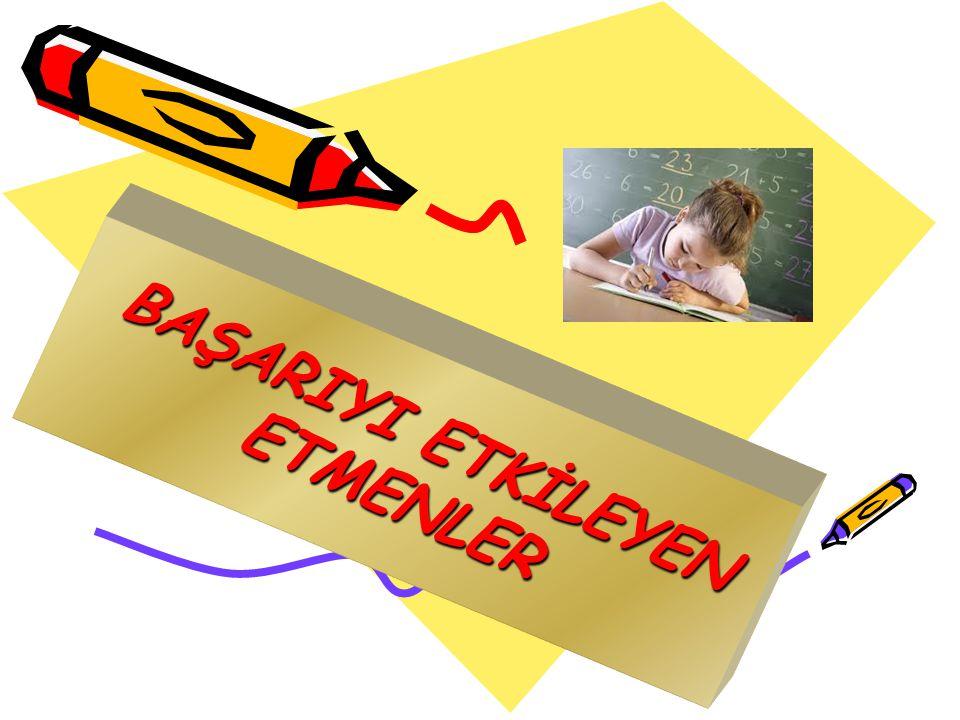 BAŞARIYI ETKİLEYEN ETMENLER