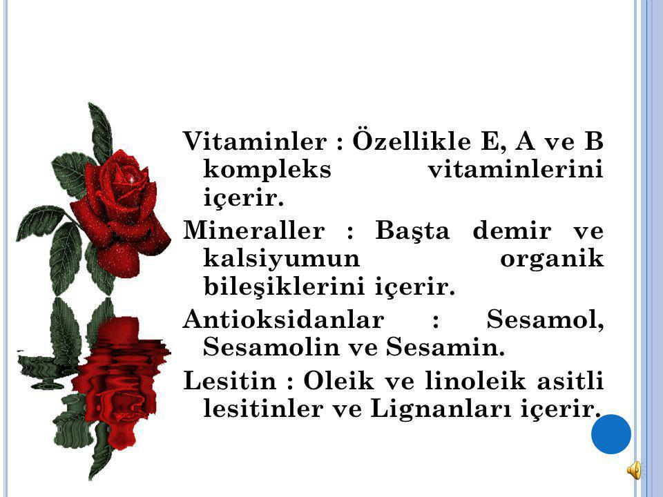 Vitaminler : Özellikle E, A ve B kompleks vitaminlerini içerir.